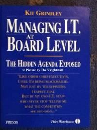 Managing IT at Board Level: Hidden Agenda (Financial Times Series)