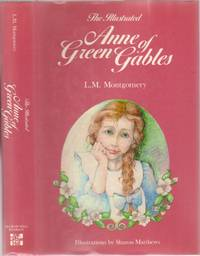 The Illustrated Anne of Green Gables