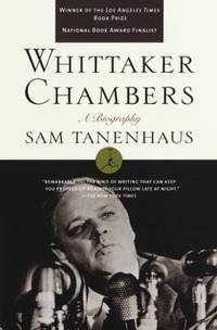 Whittaker Chambers : A Biography by Sam Tanenhaus - 1998