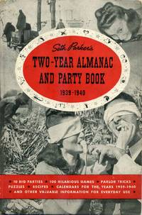 SETH PARKER'S TWO YEAR ALMANAC AND PARTY BOOK 1939-1940.