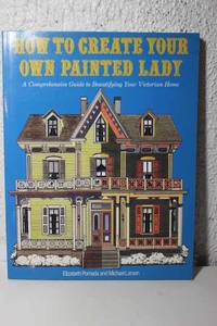 How to Create Your Own Painted Lady A Comprehensive Guide to Beautifying  Your Victorian Home