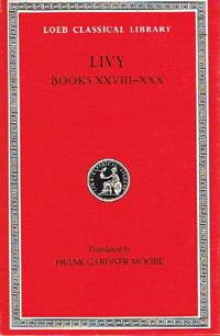 Livy VIII: History of Rome: Books XXXVIII-XXX by Livy (Titus Livius) - First Edition Thus. Later Printing - 1995 - from Round Table Books, LLC (SKU: 2242)