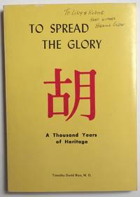 image of To spread the glory: a thousand years of heritage. [Interior subtitle: The Woo family register]