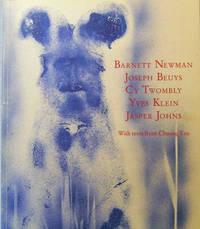 Barnett Newman Joseph Beuys Cy Twombly Yves Klein Jasper Johns