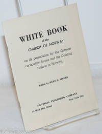 image of White Book of the Church of Norway: on its persecution by the German occupation forces and the Quisling regime in Norway