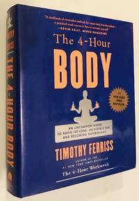 image of The 4 Hour Body: An Uncommon Guide to Rapid Fat Loss, Incredible Sex and Becoming Superhuman