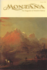 MONTANA : The Magazine of Western History (Volume 42, No 3, Summer 1992 by  Charles E. (Editor) Rankin - Paperback - Volume 42, No 3, Summer 1992 - 1992 - from 100 POCKETS and Biblio.com