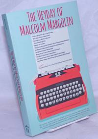 image of The Heyday of Malcolm Margolin: The Damn Good Times of a Fiercely Independent Publisher