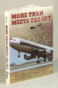 More than meets the sky: a pictorial history of the founding and growth of Northwest Airlines