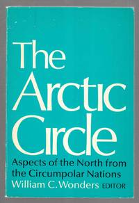 The Arctic Circle Aspects of the North from the Circumpolar Nations