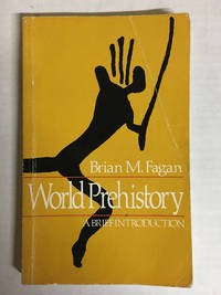 image of World Prehistory: A Brief Introduction by Brian M. Fagan