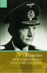 Memoirs Ten Years and Twenty Days by Grand Admiral Karl Doenitz - Paperback - from SeaWaves Press and Biblio.com