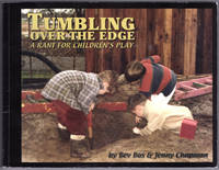 Tumbling over the Edge: A Rant for Children's Play by Bev Bos; Jenny Chapman - 2005-01-01