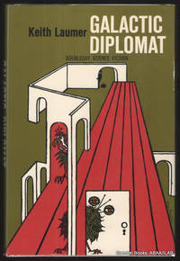 Galactic Diplomat:  Nine Incidents of the Corps Diplomatique Terrestrienne. by  Keith LAUMER  - First edition  - 1965  - from Grendel Books, ABAA/ILAB (SKU: 93036)