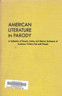 image of American Literature in Parody A Collection of Parody, Satire, and Literary  Burlesque of American Writers Past and Present