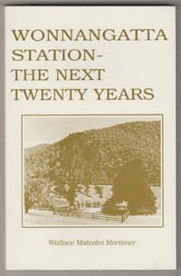 WONNANGATTA STATION - The Next Twenty Years. A Sequel to The History of Wonnangatta Station  (Inscribed Copy)