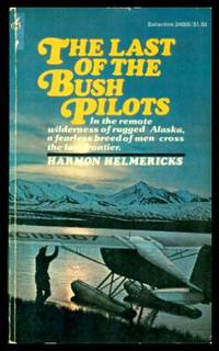 image of THE LAST OF THE BUSH PILOTS