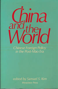 China and the World: Chinese Foreign Policy in the Post-Mao Era