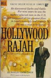 Hollywood Rajah: The Life and Times of Louis B. Mayer