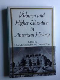 Women and Higher Education in American History:Essays From the Mount Holyoke College Sesquicentennial Symposia