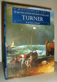 Turner - Discovering Art: The Life, Times and Work of the World's Greatest Artists