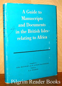 A Guide to Manuscripts and Documents in the British Isles Relating  to Africa.
