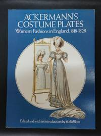 Ackermann's Costume Plates: Women's Fashions in England, 1818-1828