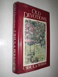 Old Devotions by Perrin Ursula - First Edition - 1984 - from Flashbackbooks (SKU: biblio332 F9574)