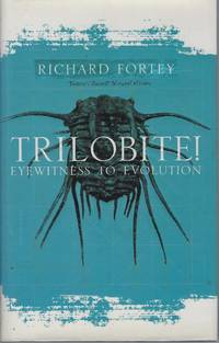 Trilobite ! - Eyewitness to Evolution by  Richard Fortey - First Edition - 2000 - from Mike Park Ltd (SKU: 016307)