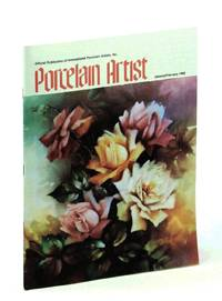 Porcelain Artist [Magazine] January / February [Jan./ Feb.] 1988: Roses by  Barbara  Gladys; Duncan - First Edition - 1988 - from RareNonFiction.com and Biblio.com