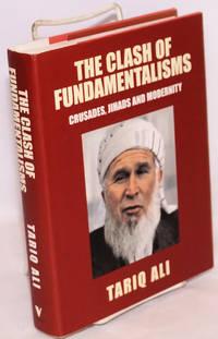 The clash of fundamentalisms; crusades, jihads and modernity