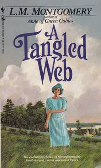 A Tangled Web  -by the author of Anne of Green Gables