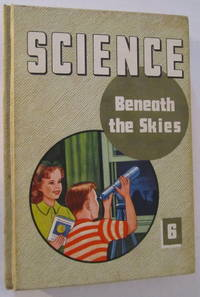 Science Beneath The Skies - Science For Mordern Living 6