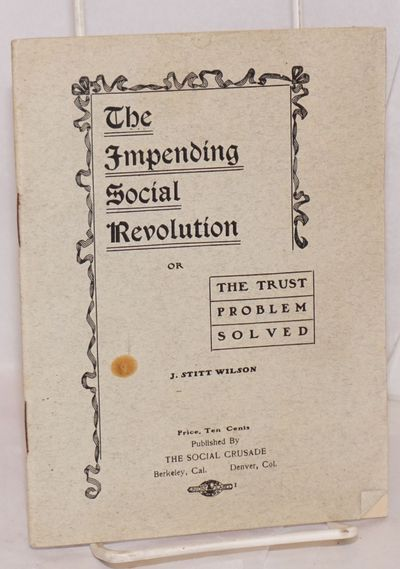 Berkeley & Denver: The Social Crusade, 1911. Pamphlet. 35p., 5.25x7 inches, stapled printed wraps wi...