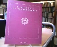 L'incanto e la trascendendza. (Der Zauber und die Transzendenz Ausstellung 1994 Val Sugano...