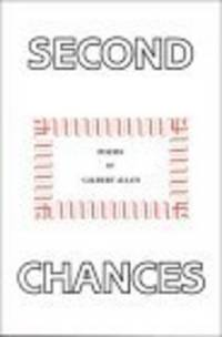 Second Chances: Poems by Allen, Gilbert - 1991