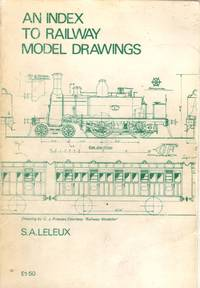 An Index to Railway Model Drawings by  S.A Leleux - Paperback - 1972 - from Train World Pty Ltd (SKU: UB-021168)