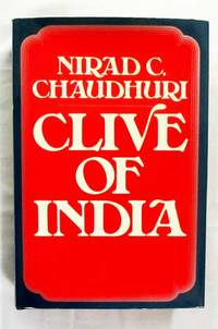 Clive of India A Political and Psychological Essay
