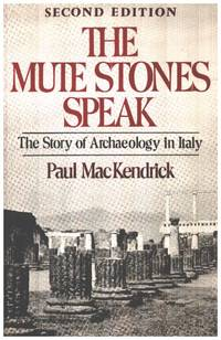 The Mute Stones Speak: The Story of Archaeology in Italy