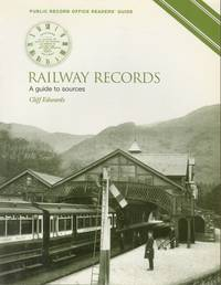 Railway Records - A Guide to Sources (Public Record Office Readers Guide)