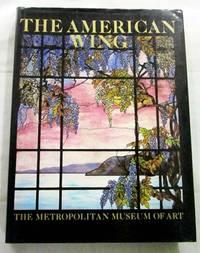 The American Wing at The Metropolitan Museum of Art