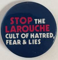 image of Stop the LaRouche cult of hatred, fear & lies [pinback button]