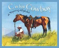 C Is for Cowboy : A Wyoming Alphabet