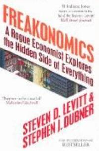 Freakonomics - Rogue Economist Explores The Hidden Side Of Everything by  Stephen J  Steven D.; Dubner - Paperback - 2005 - from ThriftBooks and Biblio.com