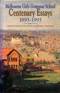 Melbourne Girls Grammar School Centenary Essays 1893-1993