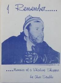 I Remember : memoirs of a whaling skipper.