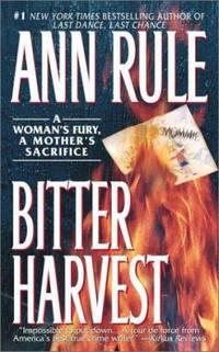 Bitter Harvest : A Woman's Fury, a Mother's Sacrifice