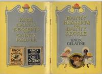"Knox Dainty Desserts for Dainty People - ""Gelatene-ized"" Milk for Infants, Hints on Serving, Laying the Table, Seating Guests at Table, Recipes for Invalids and Convalescent's Tray, Jellies; Cold Desserts, Frozen Desserts, Salads, Savories, Candies, ++++"