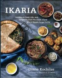 Ikaria: Lessons On Food, Life, And Longevity From The Greek Island Where People Forget To Die by  Diane Kochilas - Hardcover - 2nd Printing - 2014 - from Chris Hartmann, Bookseller and Biblio.com