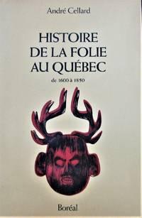 image of Histoire de la folie au Québec de 1600 à 1850. Le désordre